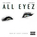 All Eyez (feat. Jeremih) [Explicit] by The Game