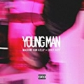 Young Man [Explicit] by Machine Gun Kelly
