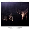 Fall Together (The Remixes) by The Temper Trap