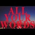 All Your Words by Jil