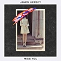 Miss You by James Hersey