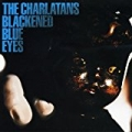 Blackened Blue Eyes by The Charlatans