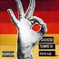 Good Times Ahead [Explicit] by Gta