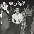 Worry. by Jeff Rosenstock