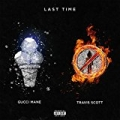 Last Time (feat. Travis Scott) [Explicit] by Gucci Mane