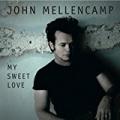 My Sweet Love by John Mellencamp