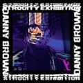 Atrocity Exhibition [Explicit] by Danny Brown