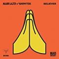 Believer by Major Lazer & Showtek