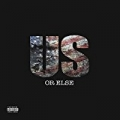 Us Or Else [Explicit] by T.I.