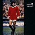 George Best Plus by The Wedding Present