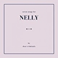 Nelly by Dear Criminals