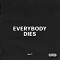 everybody dies [Explicit] by J. Cole