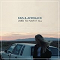 Used To Have It All (Acoustic Version) by Afrojack and Fais