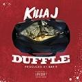 Duffle [Explicit] by Killa J