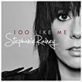 100 Like Me (Acoustic Version) by Stephanie Rainey