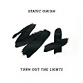 Turn Out the Lights by STATIC UNION