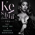You [Explicit] by Keyshia Cole feat. Remy Ma & French Montana