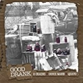 Good Drank [Explicit] by 2 Chainz