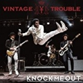 Knock Me Out by Vintage Trouble