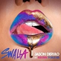 Swalla (feat. Nicki Minaj & Ty Dolla $ign) [Clean] by Jason Derulo