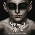 Graveyard Shift [Explicit] by Motionless In White