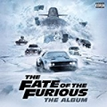 The Fate of the Furious: The Album [Explicit] by Various artists
