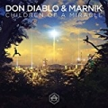 Children Of A Miracle by Don Diablo & Marnik