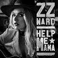 Help Me Mama by ZZ Ward