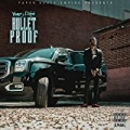 Bulletproof [Explicit] by Young Dolph