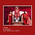 Honor [Explicit] by DJ Cassidy feat. Grace & Lil Yachty