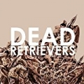 Dead Retrievers by Smidley