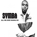 All We Ever Wanna Do [Explicit] by Symba