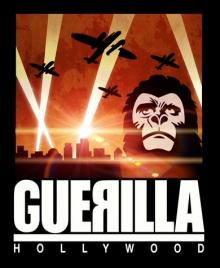 Guerilla Hollywood