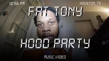 Fat Tony 'Hood Party' music video