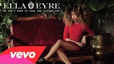Ella Eyre 'We Don't Have to Take Our Clothes Off' music video