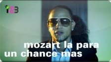 Mozart La Para 'Un Chance Mas' music video