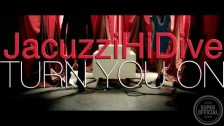 JacuzziHiDive 'Turn You On' music video