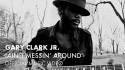 Gary Clark Jr. 'Ain't Messin' Round' Music Video