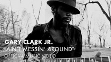 Gary Clark Jr. 'Ain't Messin' Round' music video