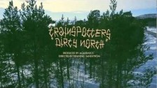 Trainspotters 'Dirty North' music video