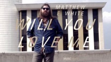 Matthew E White 'Will You Love Me' music video