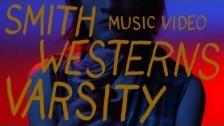 Smith Westerns 'Varsity' music video