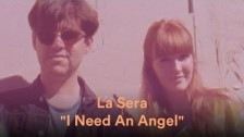 La Sera 'I Need An Angel' music video