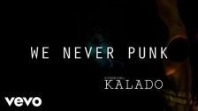 Kalado 'Never Punk' music video