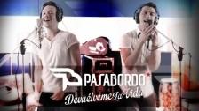 Pasabordo 'Devuélveme la vida' music video