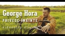 George Hora 'Privesc inainte' music video