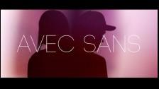 Avec Sans 'Hold On' music video