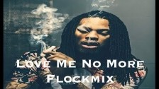 Waka Flocka Flame 'Love Me No More FLOCKMIX' music video