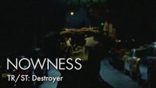TR/ST 'Destroyer' music video