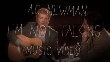 A.C. Newman 'I'm Not Talking' music video